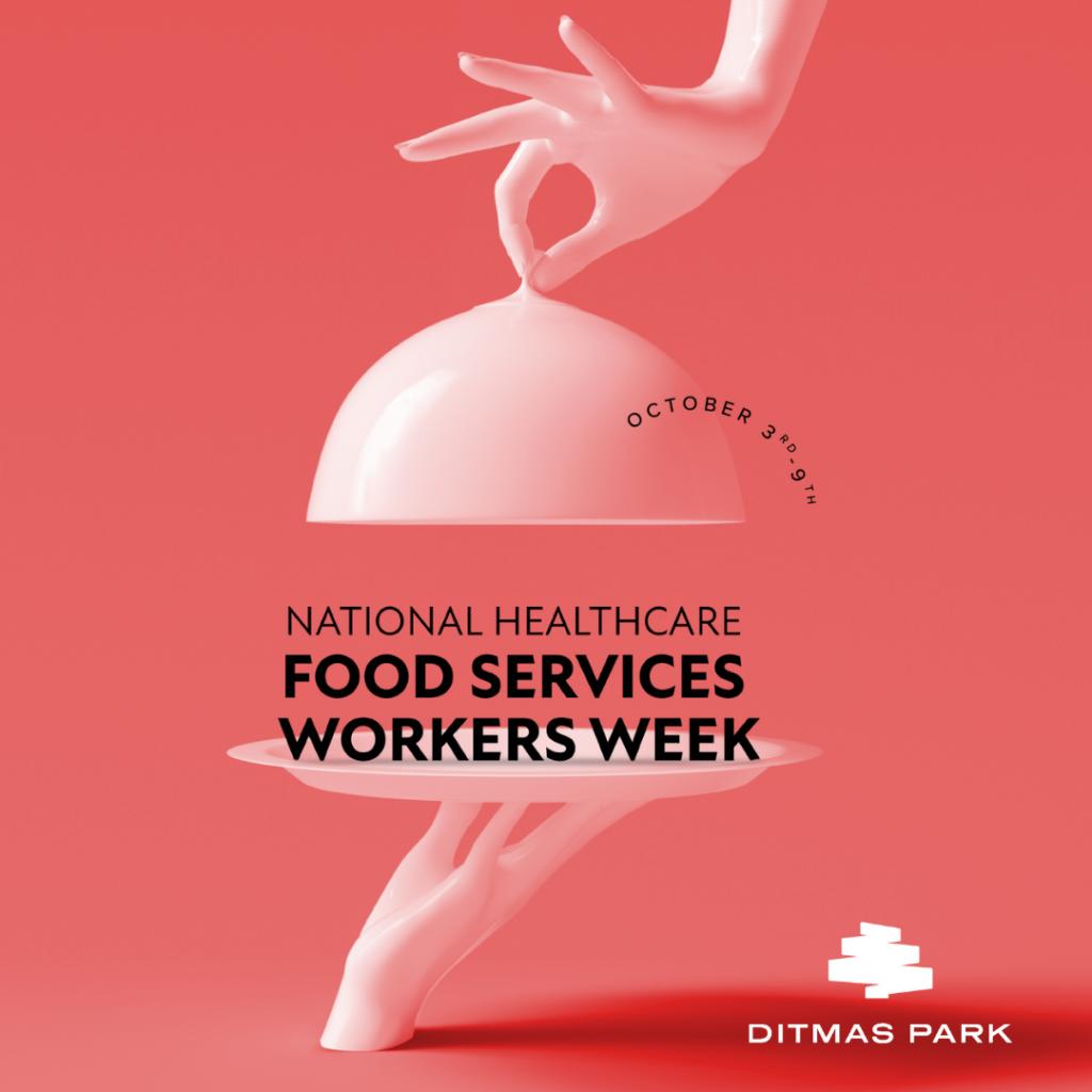 National Healthcare Foodservice Worker Week
